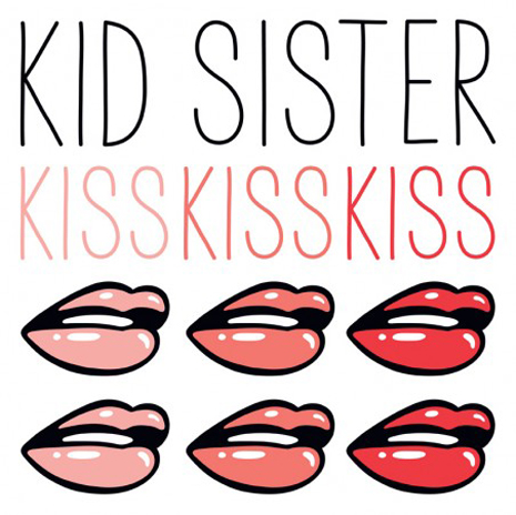Kid Sister Kiss Kiss Kiss